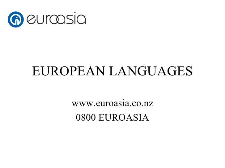EUROPEAN LANGUAGES www.euroasia.co.nz 0800 EUROASIA