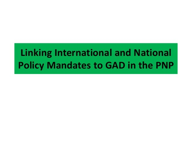 Linking International and National Policy Mandates to GAD in the PNP