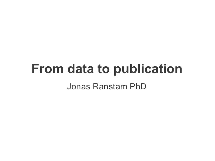 From data to publication     Jonas Ranstam PhD