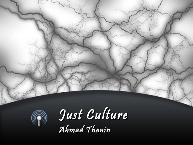 Just Culture Ahmad Thanin