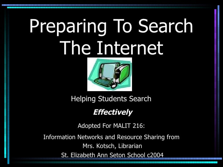Preparing To Search The Internet Adopted For MALIT 216:  Information Networks and Resource Sharing from  Mrs. Kotsch, Libr...