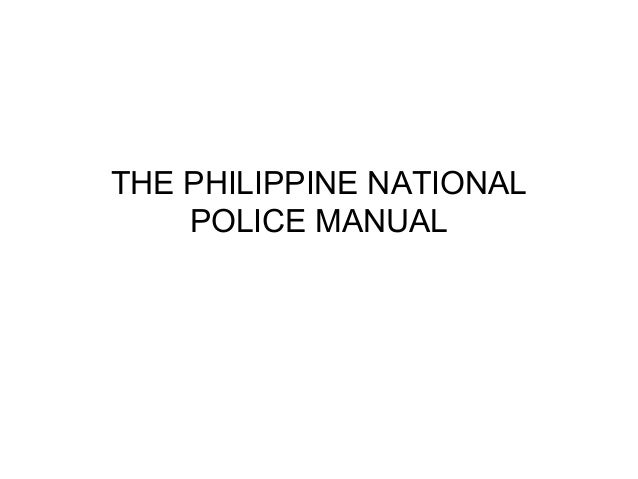 THE PHILIPPINE NATIONAL POLICE MANUAL