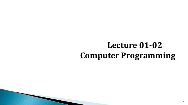 Lecture 01-02 Computer Programming 1
