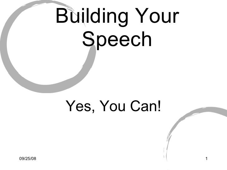 Building Your Speech Yes, You Can!