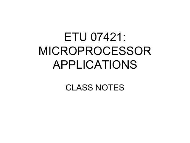 ETU 07421: MICROPROCESSOR APPLICATIONS CLASS NOTES