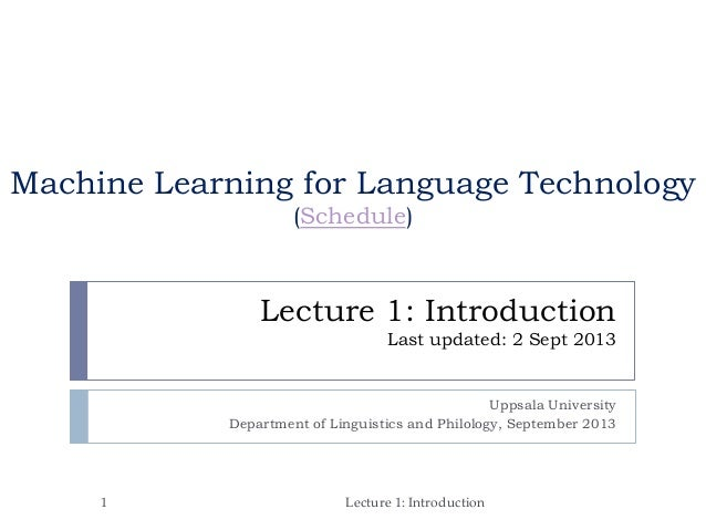 Lecture 1: Introduction Last updated: 2 Sept 2013 Uppsala University Department of Linguistics and Philology, September 20...