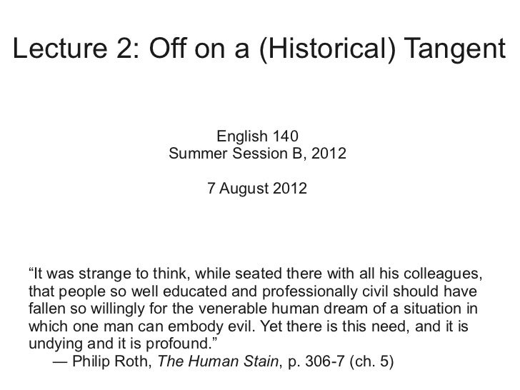 Lecture 2: Off on a (Historical) Tangent                          English 140                      Summer Session B, 2012 ...