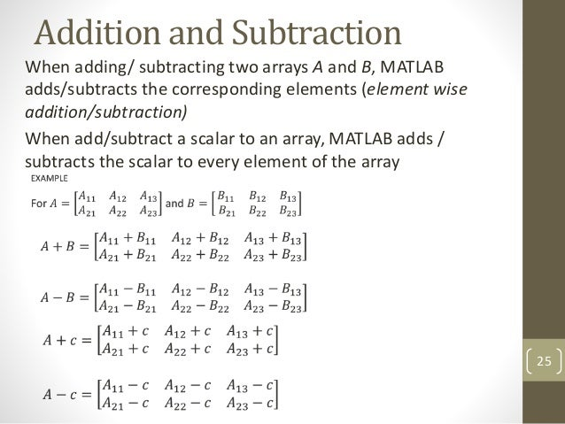 matrices in matlab How to multiply matrices a matrix is an array of numbers: a matrix (this one has 2 rows and 3 columns) to multiply a matrix by a single number is easy.