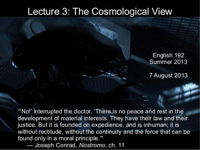 """Lecture 3: The Cosmological View English 192 Summer 2013 7 August 2013 """"'No!' interrupted the doctor. 'There is no peace a..."""