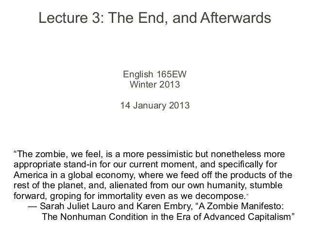 Lecture 3: The End, and Afterwards                         English 165EW                          Winter 2013             ...