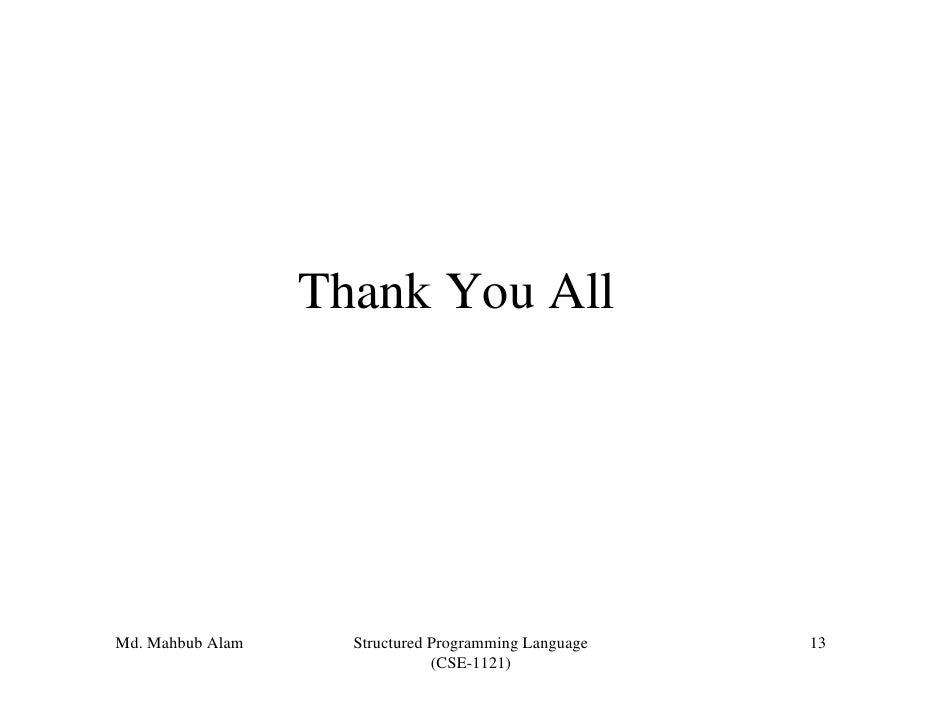 Thank You AllMd. Mahbub Alam     Structured Programming Language   13                               (CSE-1121)