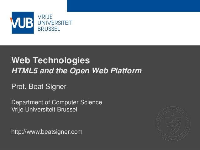 2 December 2005 Web Technologies HTML5 and the Open Web Platform Prof. Beat Signer Department of Computer Science Vrije Un...