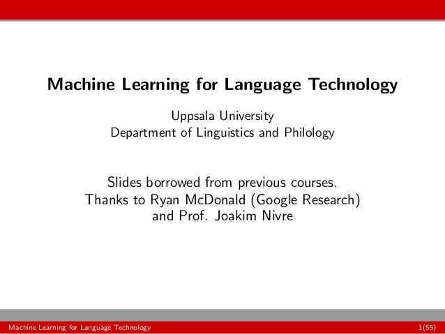 Machine Learning for Language Technology Uppsala University Department of Linguistics and Philology Slides borrowed from p...