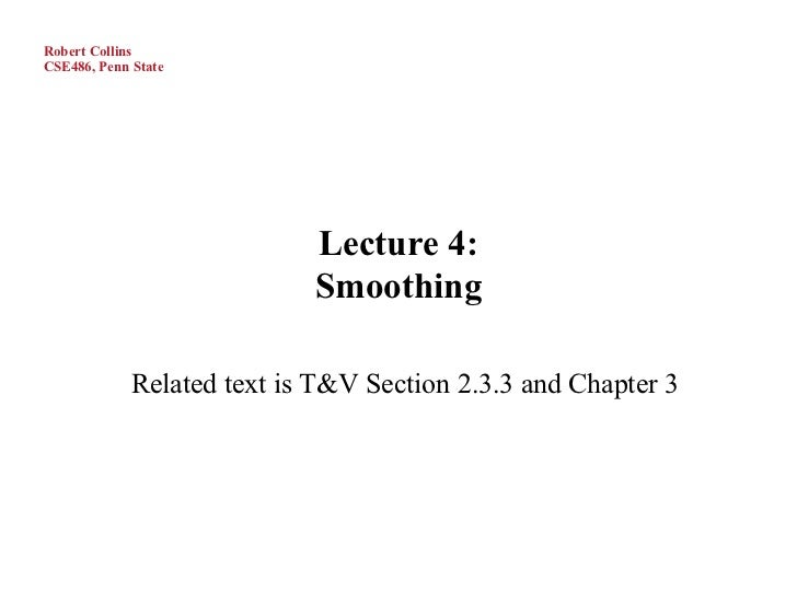 Robert CollinsCSE486, Penn State                            Lecture 4:                            Smoothing             Re...