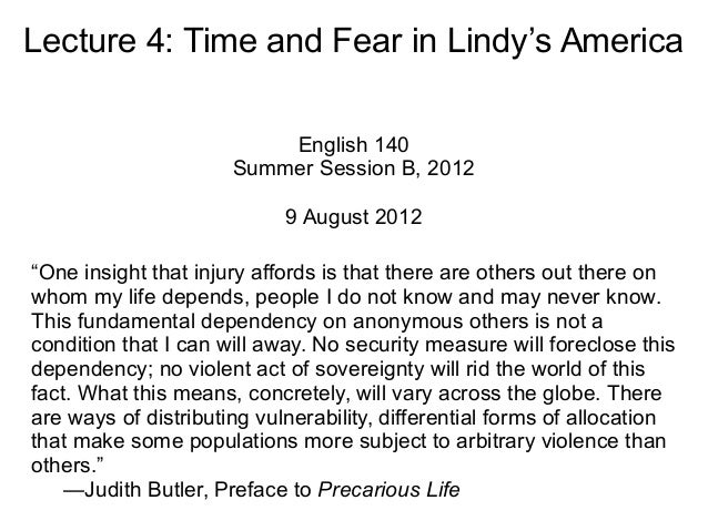 "Lecture 4: Time and Fear in Lindy's America English 140 Summer Session B, 2012 9 August 2012 ""One insight that injury affo..."