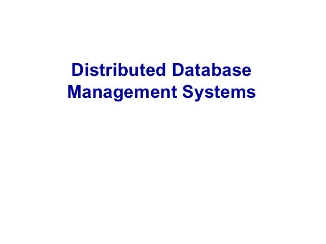 Distributed DatabaseManagement Systems