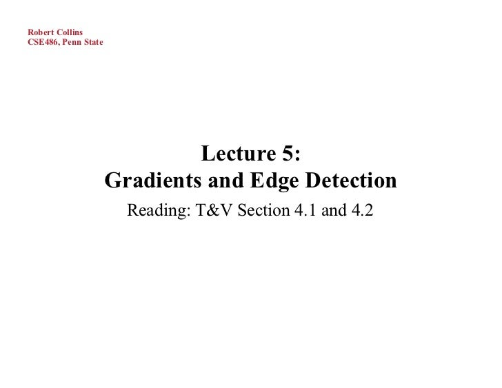 Robert CollinsCSE486, Penn State                              Lecture 5:                     Gradients and Edge Detection ...