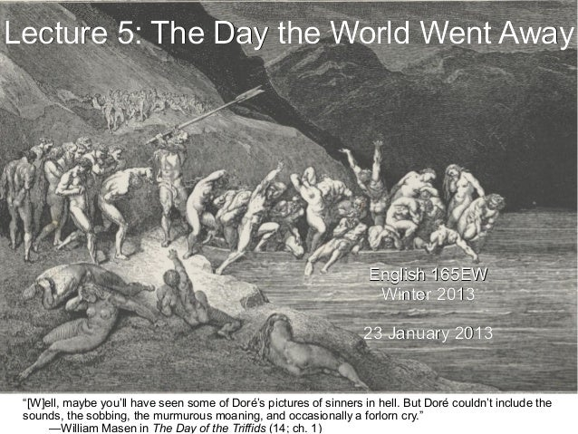 Lecture 5: The Day the World Went Away                                                                     English 165EW  ...