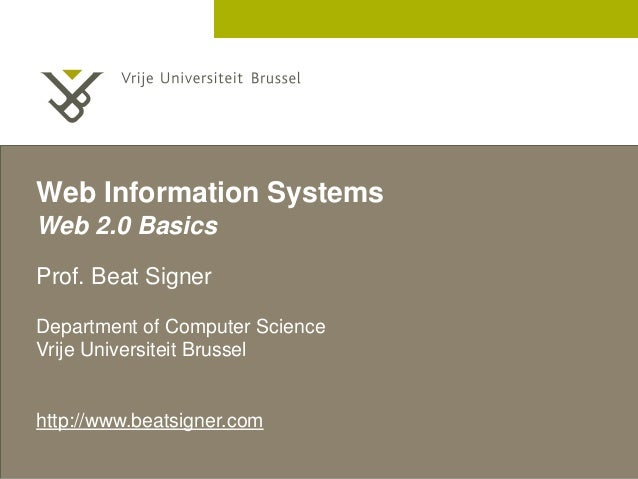 2 December 2005  Web Information Systems  Web 2.0 Basics  Prof. Beat Signer  Department of Computer Science  Vrije Univers...