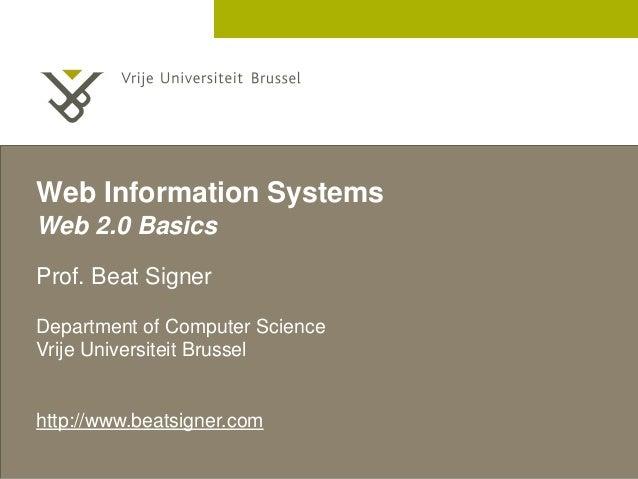 2 December 2005  Web Information Systems  Web 2.0 Basics  Prof. Beat Signer  Department of Computer Science  Vrije Univers...