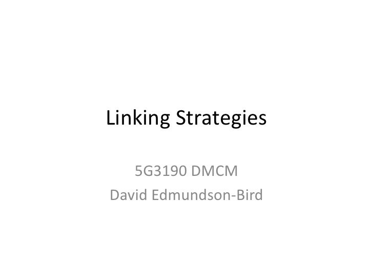 Lecture 05 Linking Strategies