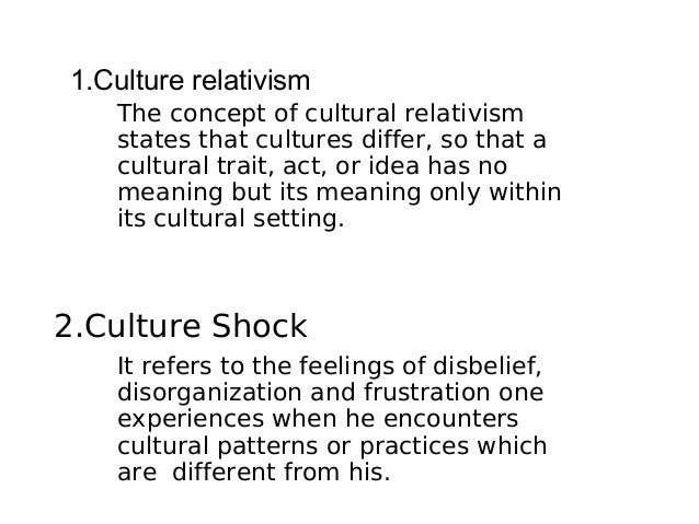 an introduction to the concept of cultural relativism The challenge of cultural relativism the concept of cultural relativism holds that there exist no universal standards of cultural and ethical values in the world against which all other ethical and cultural values and traditions could be judged - the challenge of cultural relativism introduction.
