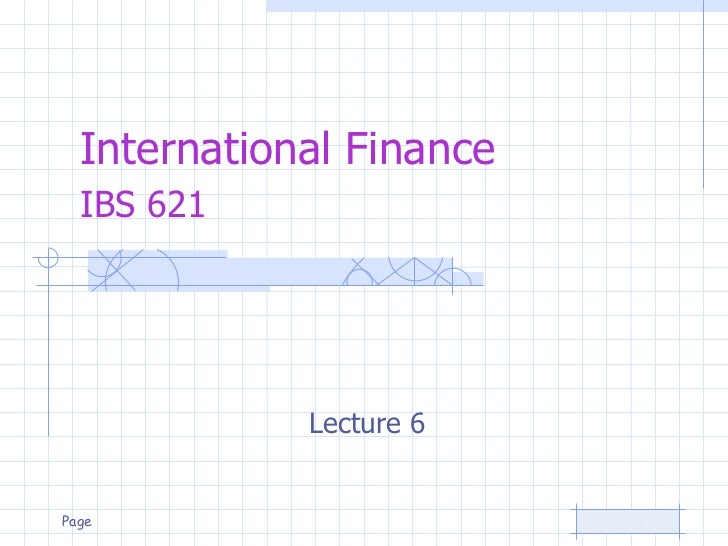 International Finance  IBS 621             Lecture 6Page
