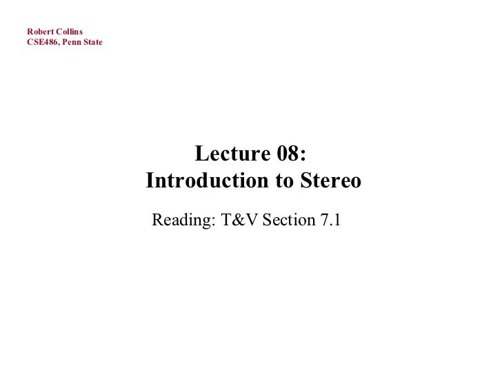 Robert CollinsCSE486, Penn State                          Lecture 08:                     Introduction to Stereo          ...