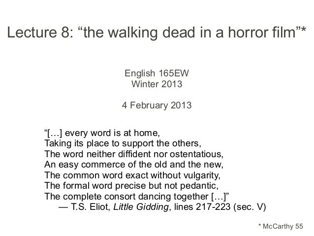 """Lecture 8: """"the walking dead in a horror film""""*                        English 165EW                         Winter 2013  ..."""