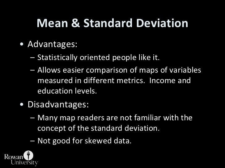 Mean & Standard Deviation<br />Advantages:<br />Statistically oriented people like it.<br />Allows easier comparison of ma...