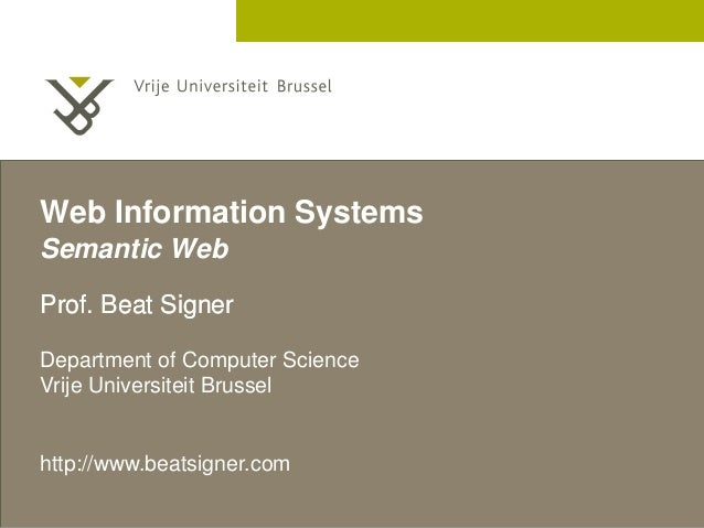 2 December 2005  Web Information Systems  Semantic Web  Prof. Beat Signer  Department of Computer Science  Vrije Universit...