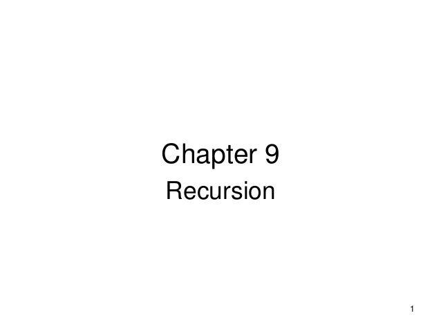 Chapter 9Recursion            1