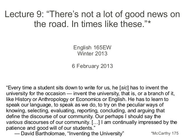 """Lecture 9: """"There's not a lot of good news on       the road. In times like these.""""*                               English..."""