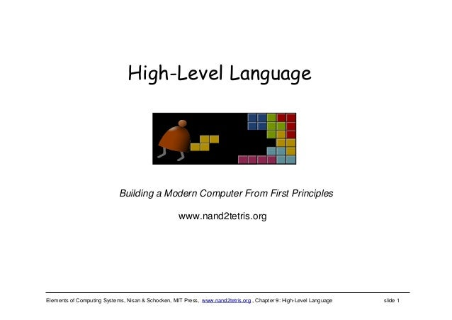 Elements of Computing Systems, Nisan & Schocken, MIT Press, www.nand2tetris.org , Chapter 9: High-Level Language slide 1 w...
