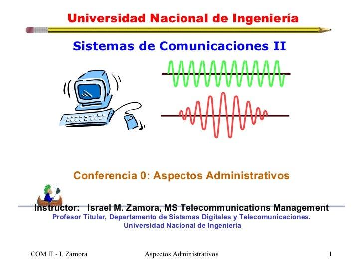<ul><li>Sistemas de Comunicaciones II  </li></ul><ul><li>Conferencia 0: Aspectos Administrativos </li></ul><ul><li>Instruc...