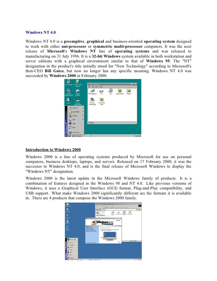 Windows NT 4.0  Windows NT 4.0 is a preemptive, graphical and business-oriented operating system designed to work with eit...