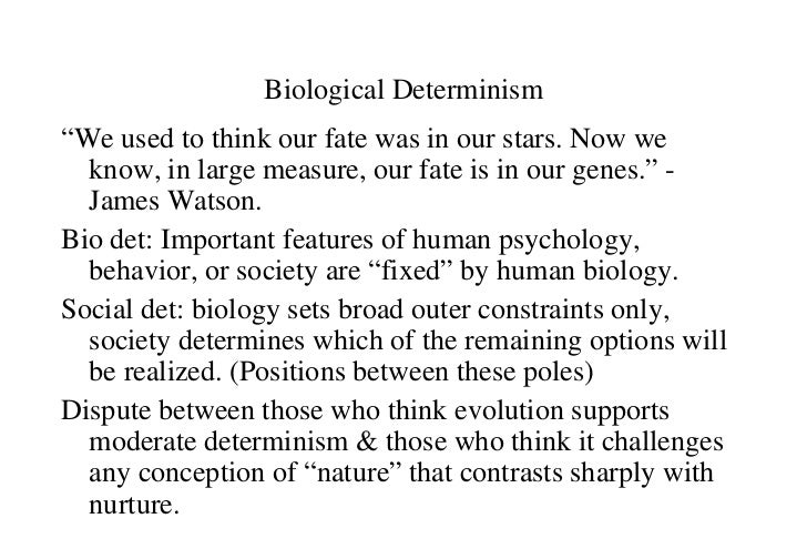 What is biological determinism