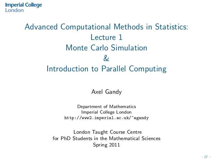 Advanced Computational Methods in Statistics:                  Lecture 1           Monte Carlo Simulation                 ...
