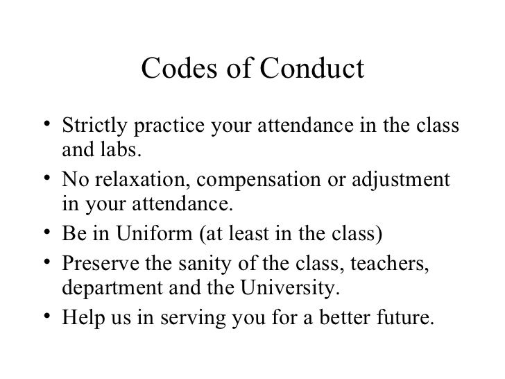 Codes of Conduct• Strictly practice your attendance in the class  and labs.• No relaxation, compensation or adjustment  in...