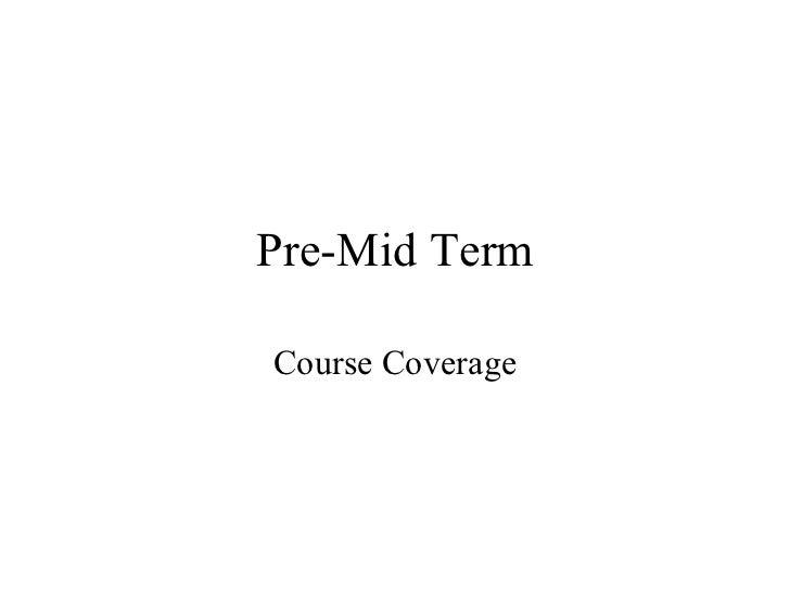 Pre-Mid TermCourse Coverage