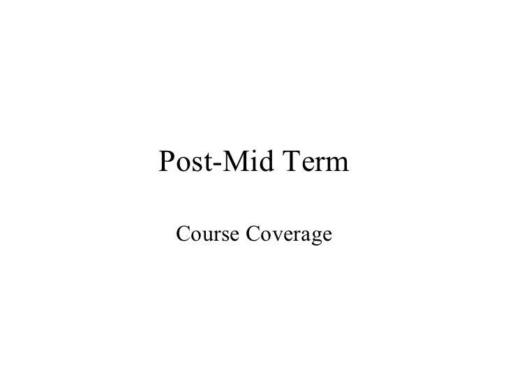 Post-Mid Term Course Coverage