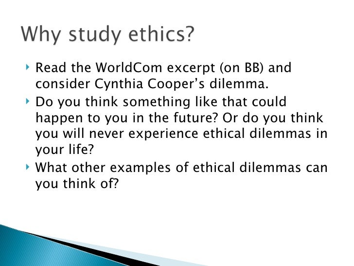 worldcom ethical dilemma Worldcom – accounting ethics essay sample of organizations finding themselves confronted with ethical dilemmas and the aftermath of worldcom , enron, tyco.