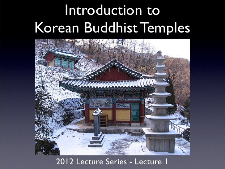 Introduction toKorean Buddhist Temples   2012 Lecture Series - Lecture 1
