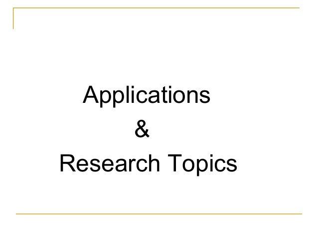 Applications&Research Topics