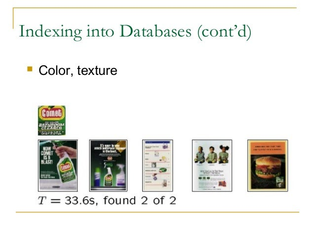 Indexing into Databases (cont'd) Color, texture