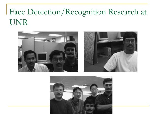 Face Detection/Recognition Research atUNR