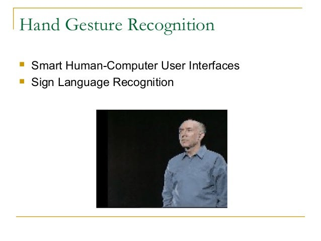 Hand Gesture Recognition Smart Human-Computer User Interfaces Sign Language Recognition