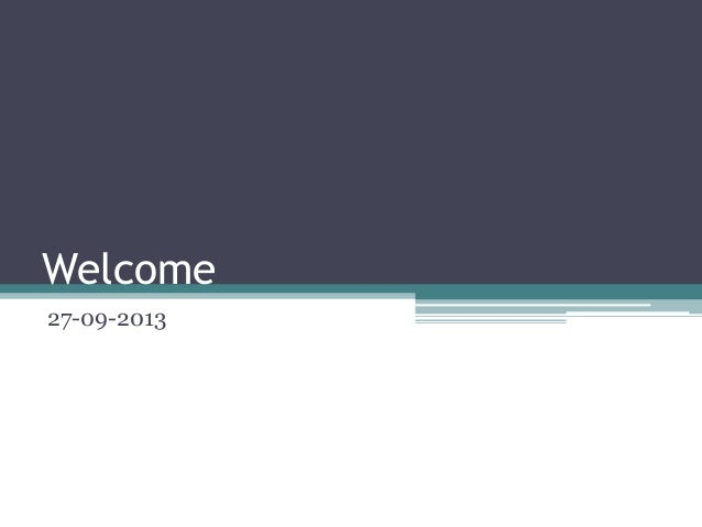 Welcome 27-09-2013