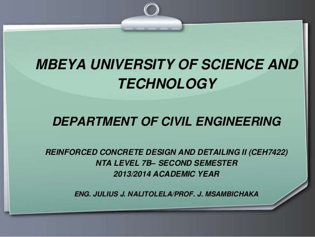MBEYA UNIVERSITY OF SCIENCE AND TECHNOLOGY DEPARTMENT OF CIVIL ENGINEERING REINFORCED CONCRETE DESIGN AND DETAILING II (CE...