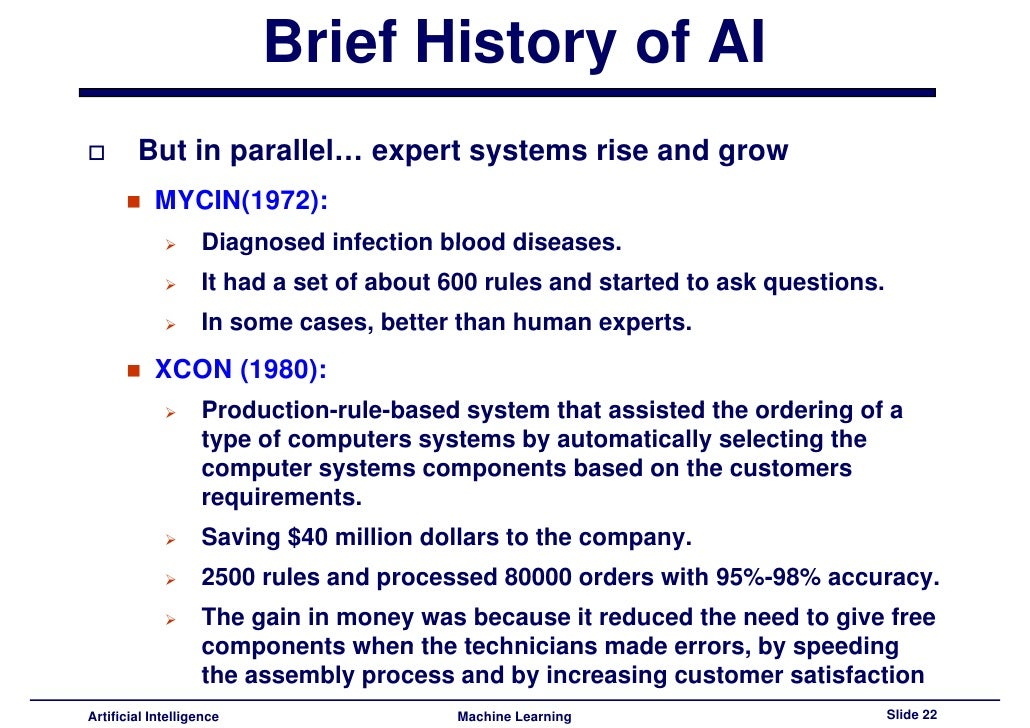 the history of artificial intelligence The promise of intelligence the quest for artificial intelligence (ai) began over 70 years ago, with the idea that computers would one day be able to think like us.